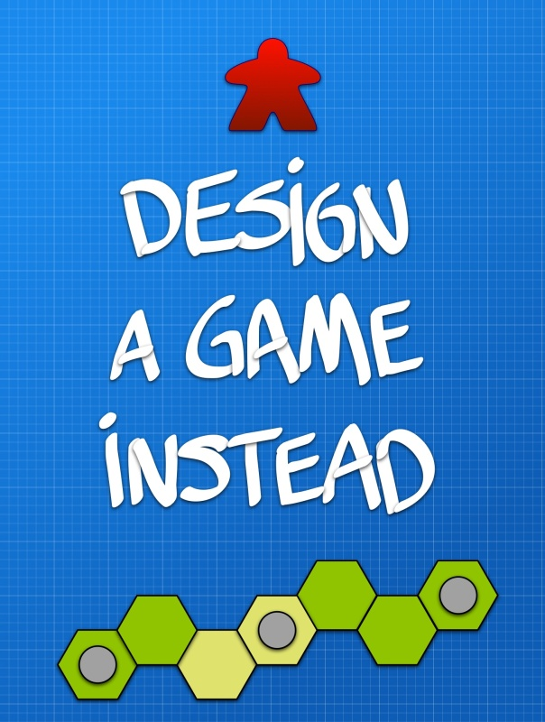 Design a Game Instead